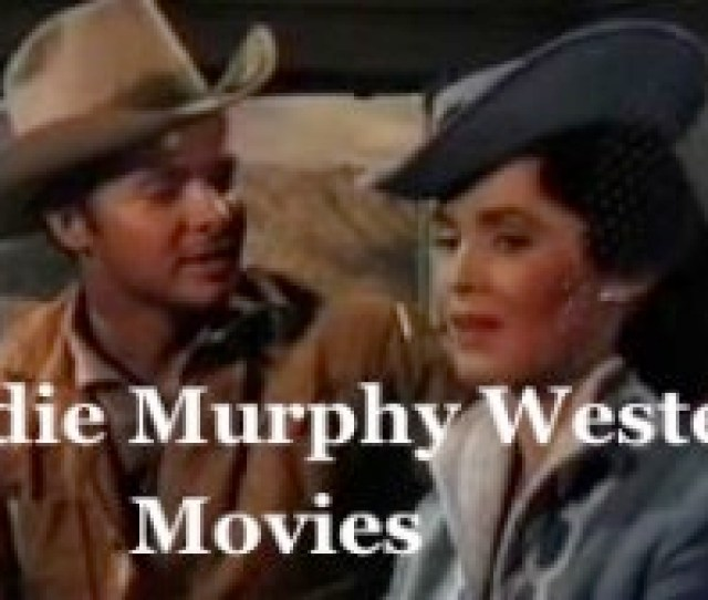 Audie Murphy Western Movies