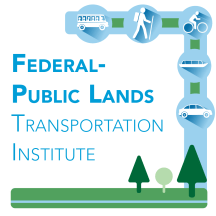 Logo: Transportation icons including, shuttle bus, hiker, cyclist, tour boat and car. Text Federal-Public Lands Transportation Institute