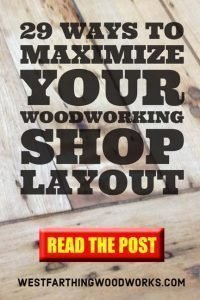 29 ways to maximize your woodworking shop layout