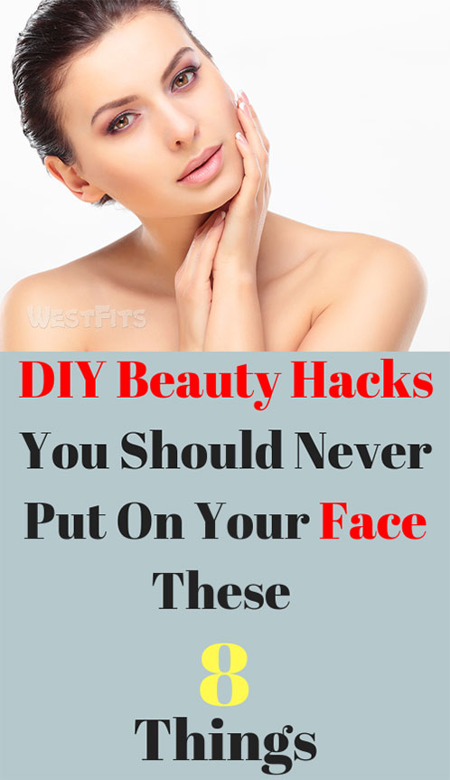 You Should Never Put On Your Face These 8 Things.. DIY Beauty Hacks !