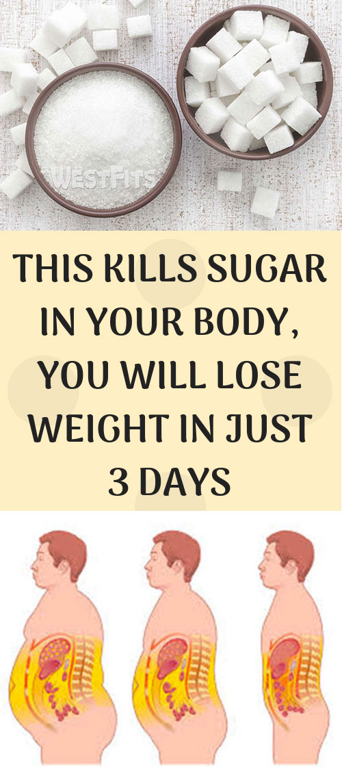 THIS KILLS SUGAR IN YOUR BODY, YOU WILL LOSE WEIGHT IN JUST 3 DAYS