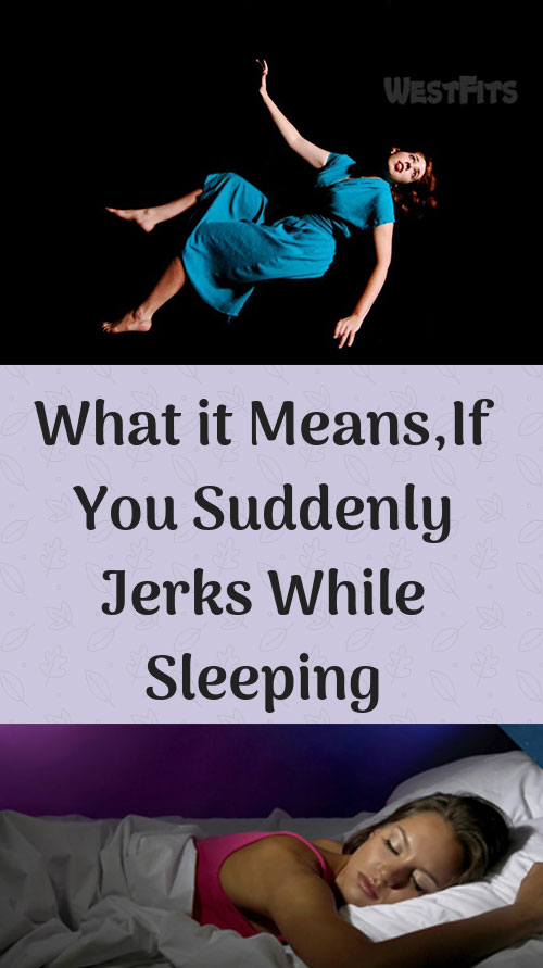What it Means,If You Suddenly Jerks While Sleeping