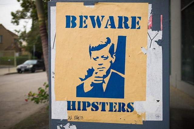 Kennedy beware hipsters
