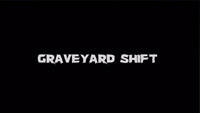 Graveyard Shift Trailer