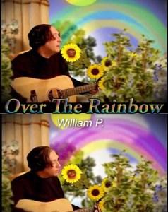 Over The Rainbow – William P.