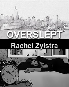 Overslept – Rachel Zylstra