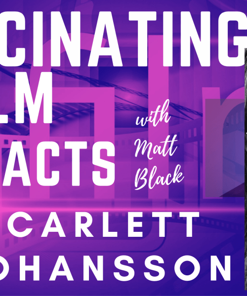 Scarlett Johansson – 10 Fascinating Film Facts