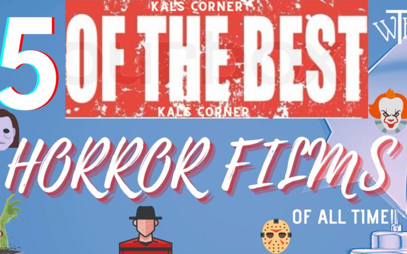 Horror Films – 5 of the Best