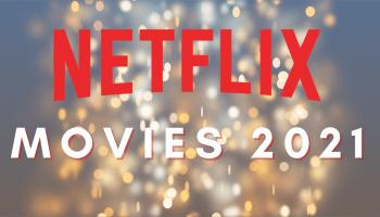Netflix Movies of 2021