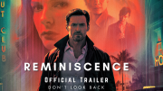 Reminiscence Official Trailer - The past can be addictive