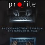 Profile Trailer – A manipulative predator turns prey in this timely drama