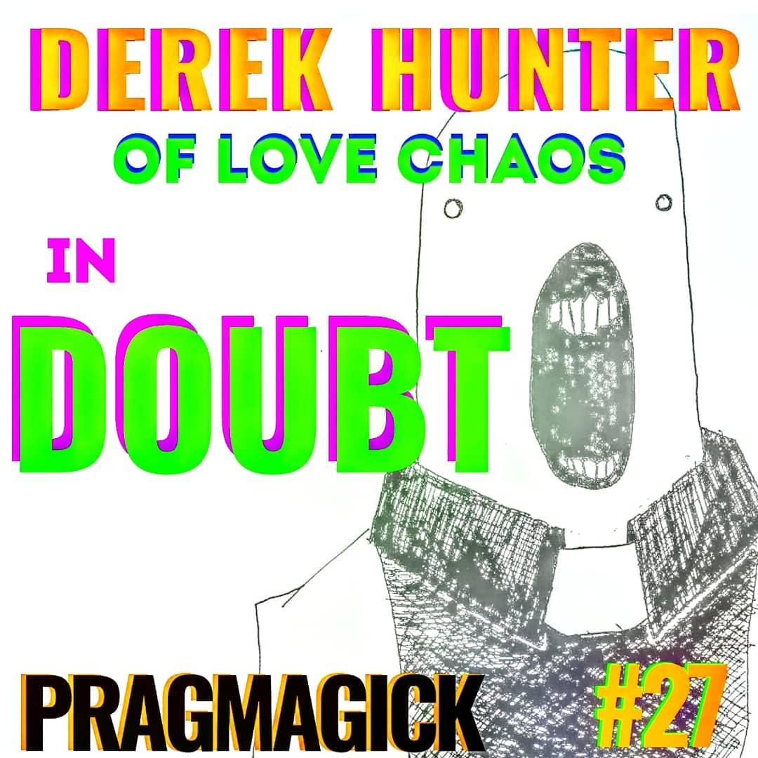 DOUBT • Derek Hunter of Love Chaos in Pragmagick #27