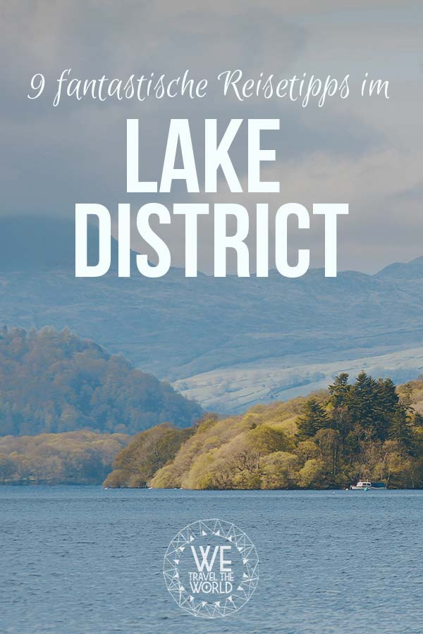Lake District Reisetipps: Die 9 besten Lake District Reisetipps, Sehenswürdigkeiten & Highlights