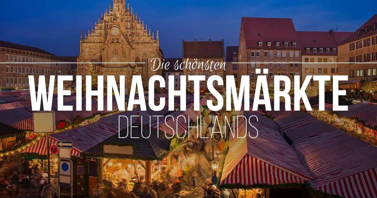 Schönster Weihnachtsmarkt Deutschland 2019.Die 7 Schönsten Weihnachtsmärkte In Deutschland