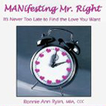 MANifesting Mr. Right: It's Never Too Late to Find the Love You Want