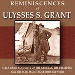 Reminiscences of Ulysses S. Grant