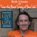 """Bob Litwin on """"Live the Best Story of Your Life"""""""
