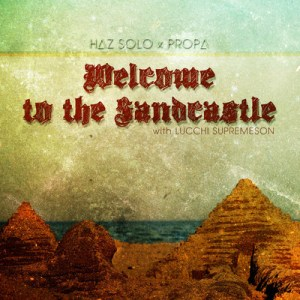 haz solo + propa, welcome to the sandcastle
