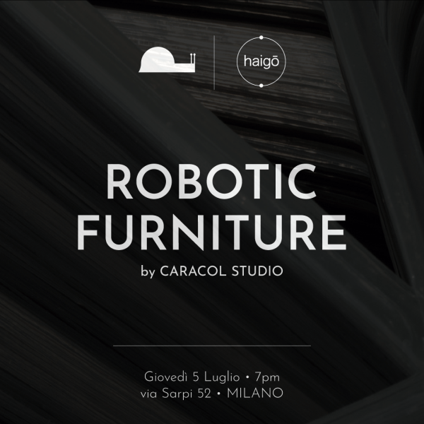 ROBOTIC FURNITURE, CARACOL STUDIO @ HAIGO