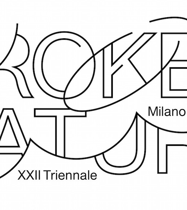 THE XXII TRIENNALE DI MILANO_ BROKEN NATURE: Design Takes on Human Survival