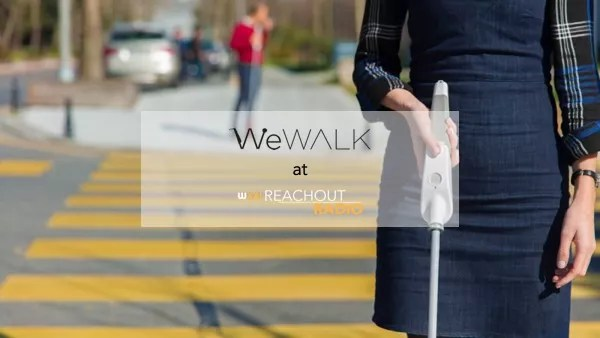 WeWALK Smart Cane at Reachout Radio