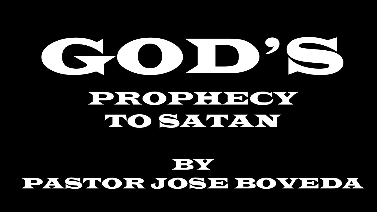 GOD'S PROPHECY TO SATAN