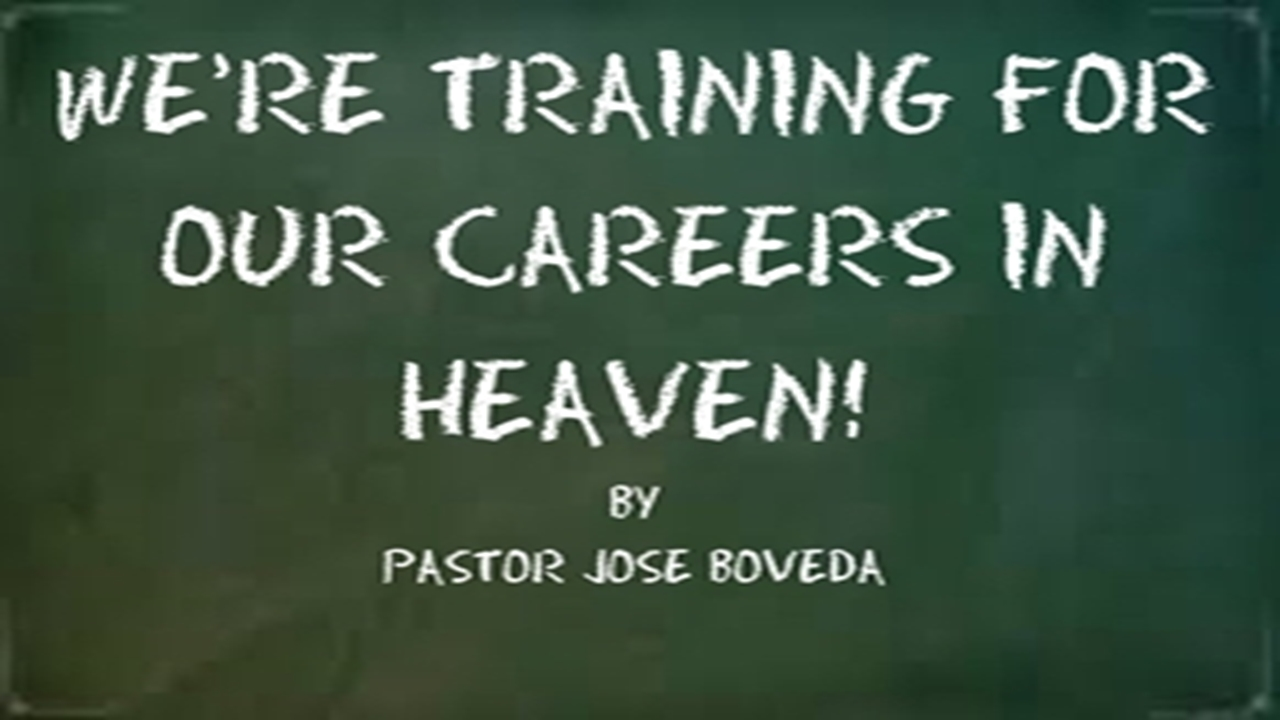 WE'RE TRAINING FOR OUR CAREERS IN HEAVEN