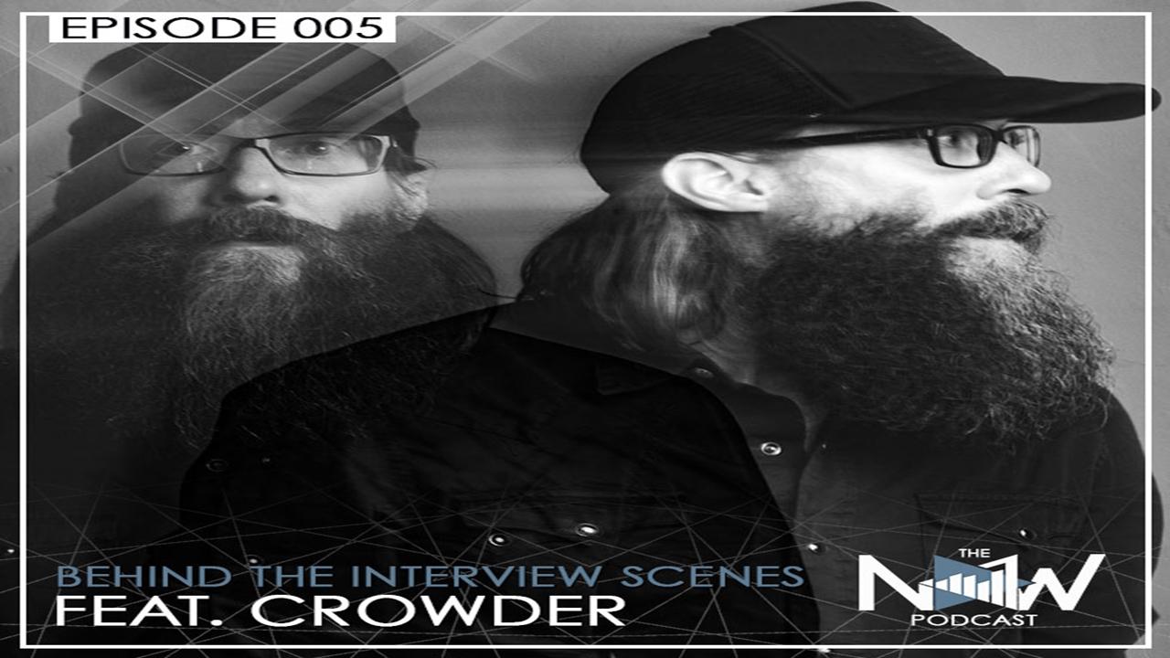 EPISODE 5: BEHIND THE INTERVIEW SCENES (CROWDER)