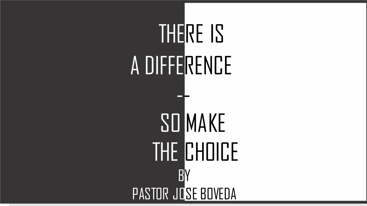 THERE IS A DIFFERENCE - SO MAKE THE CHOICE