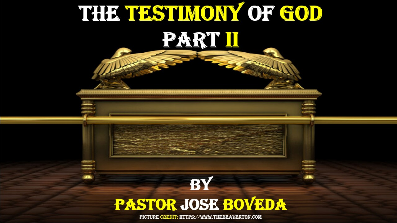 THE TESTIMONY OF GOD PART II