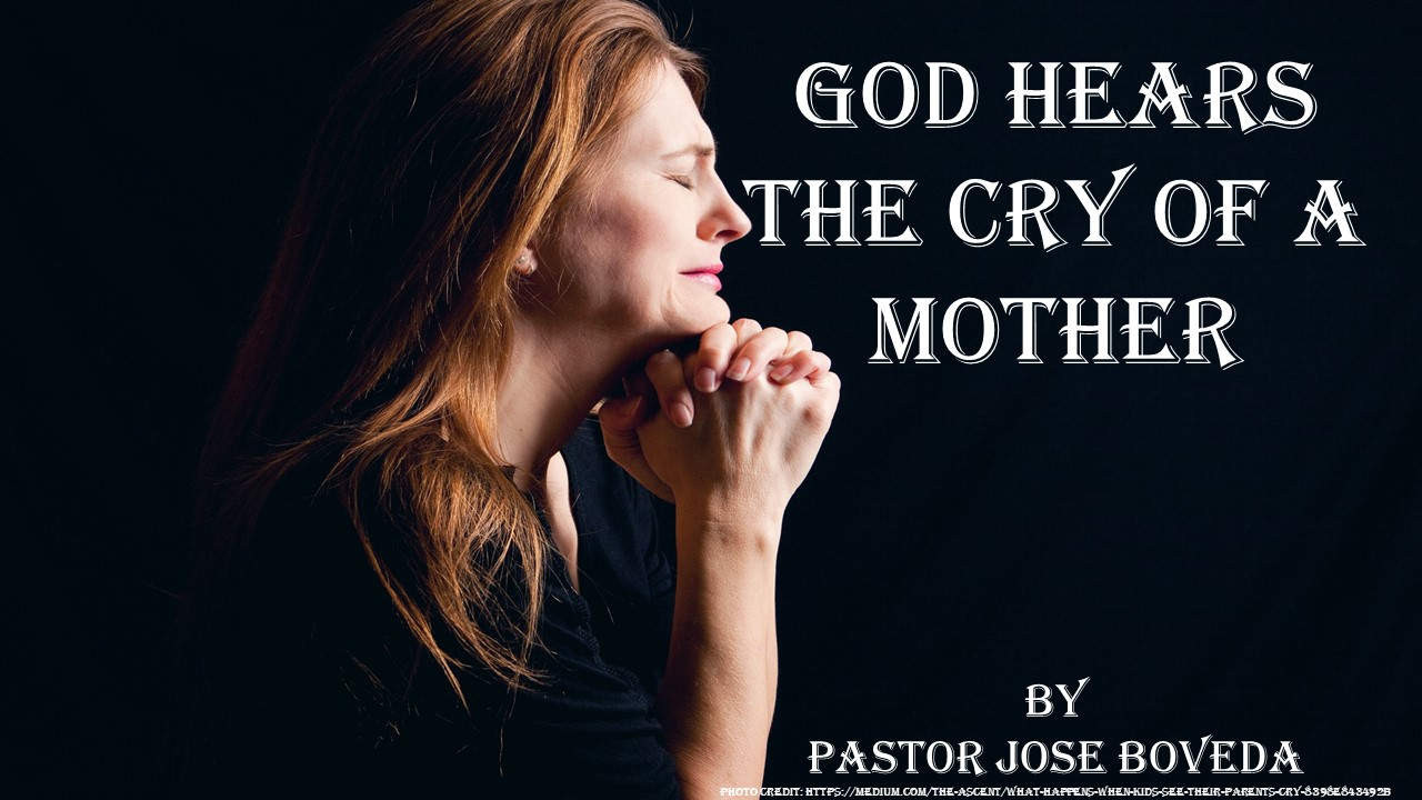 GOD HEARS THE CRY OF THE MOTHER