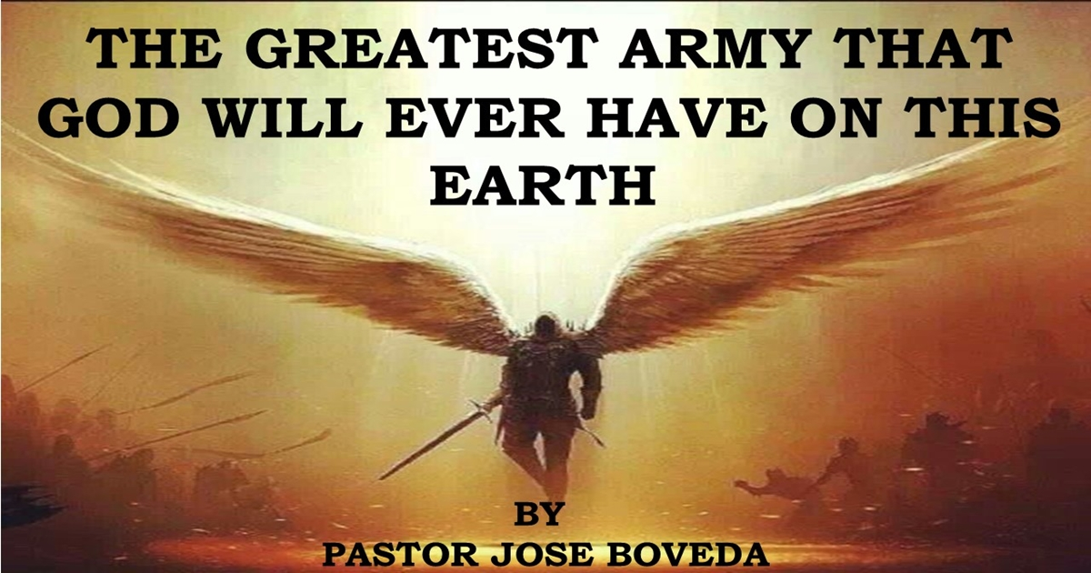 The Greatest Army That God Will Ever Have On This Earth