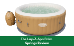 The Lay-Z-Spa Palm Springs Review