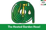 The Heated Garden Hose!
