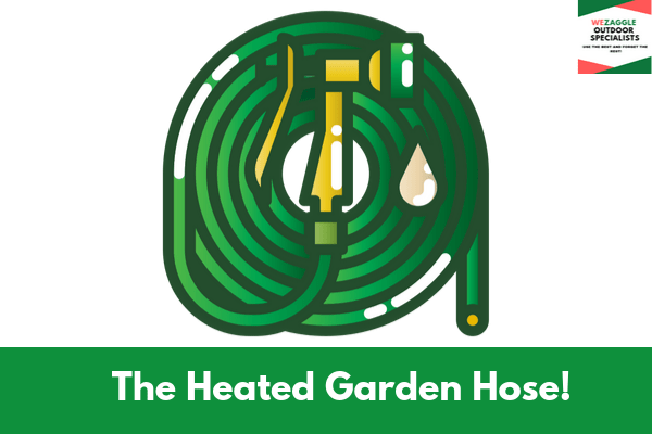 The Heated Garden Hose!