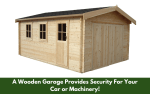 A Wooden Garage Provides Security For Your Car or Machinery!