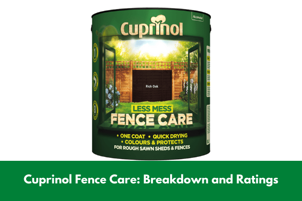 Cuprinol Fence Care_ Breakdown and Ratings