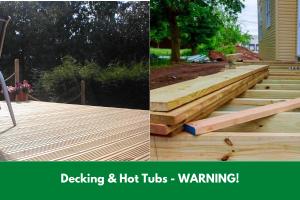 Decking & Hot Tubs - WARNING!