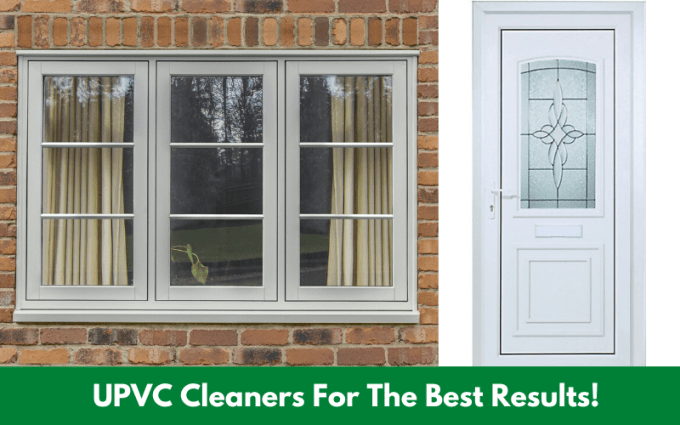 UPVC Cleaners For The Best Results!