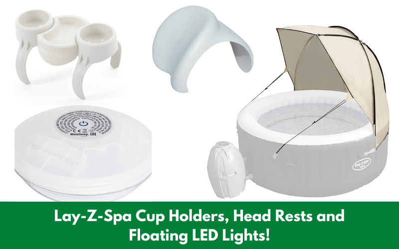 Lay-Z-Spa Cup Holders, Head Rests and Floating LED Lights!