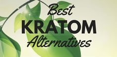 Kratom Alternatives