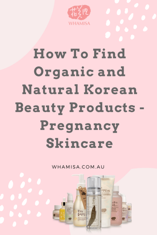 How To Find Organic and Natural Korean Beauty Products - Pregnancy Skincare
