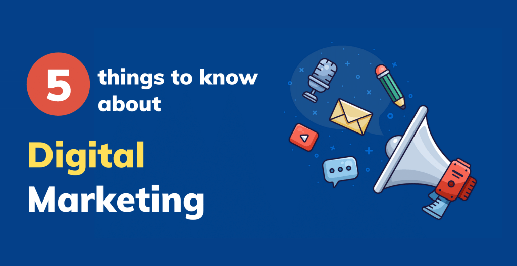 5 things to know about digital marketing
