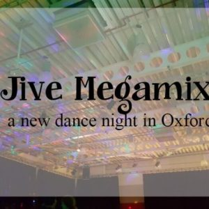 Jive Megamix – a new dance night in Oxford