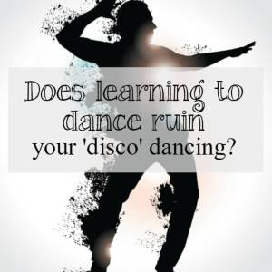 Does learning to dance ruin your disco dancing?