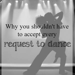 Why you shouldn't have to request every dance request - What about Dance