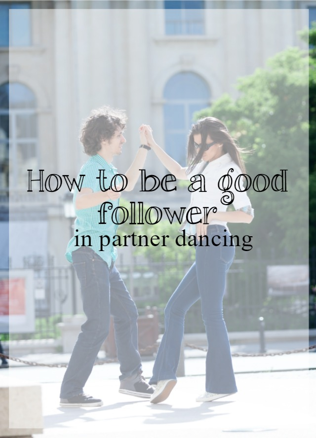How to be a good follower in partner dancing - What about dance