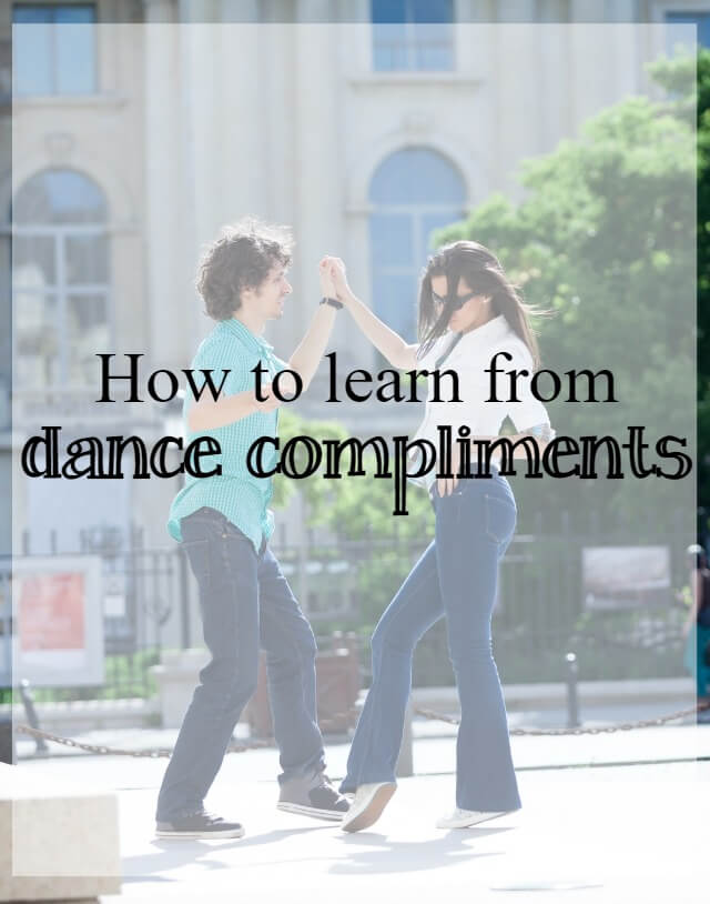 How to learn from dance compliments - What about dance