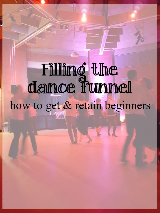 filling the ceroc dance funnel - What about dance