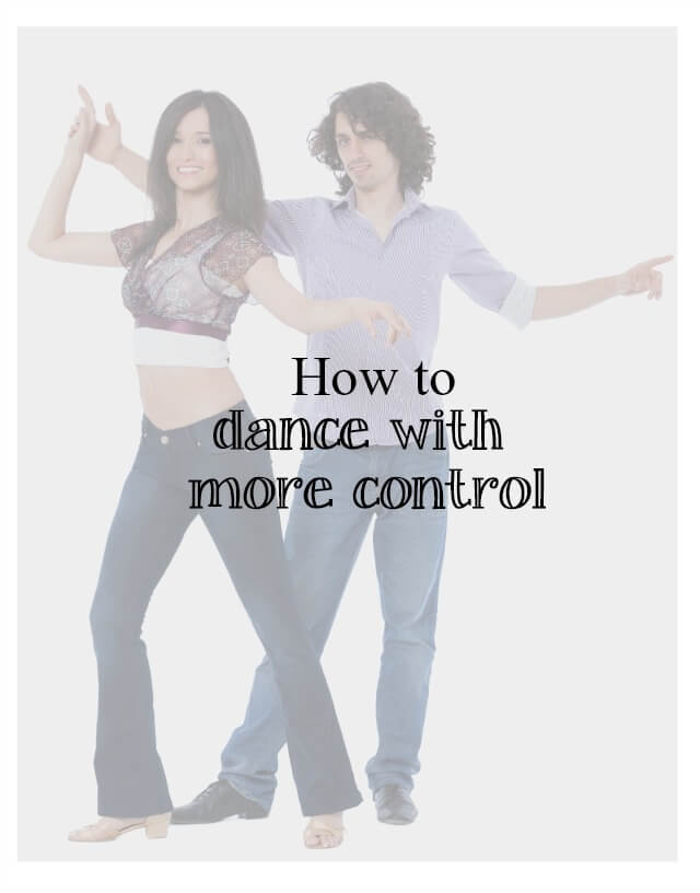 how to dance with more control - What about dance
